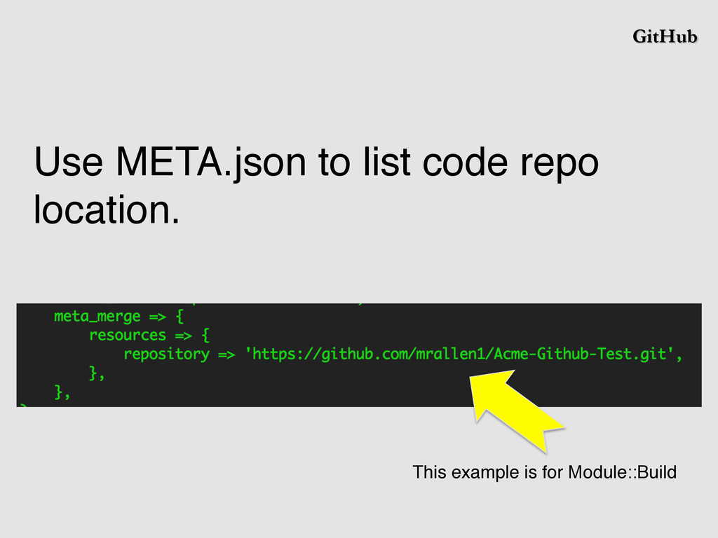 GitHub Use META.json to list code repo location...