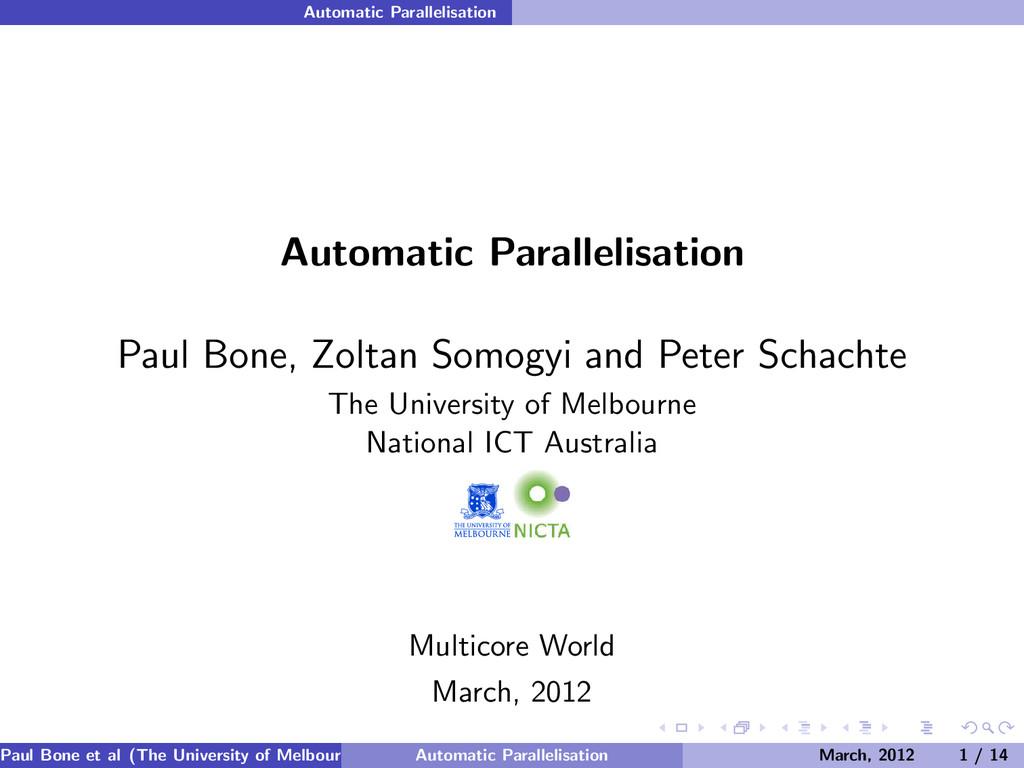 Automatic Parallelisation Automatic Parallelisa...