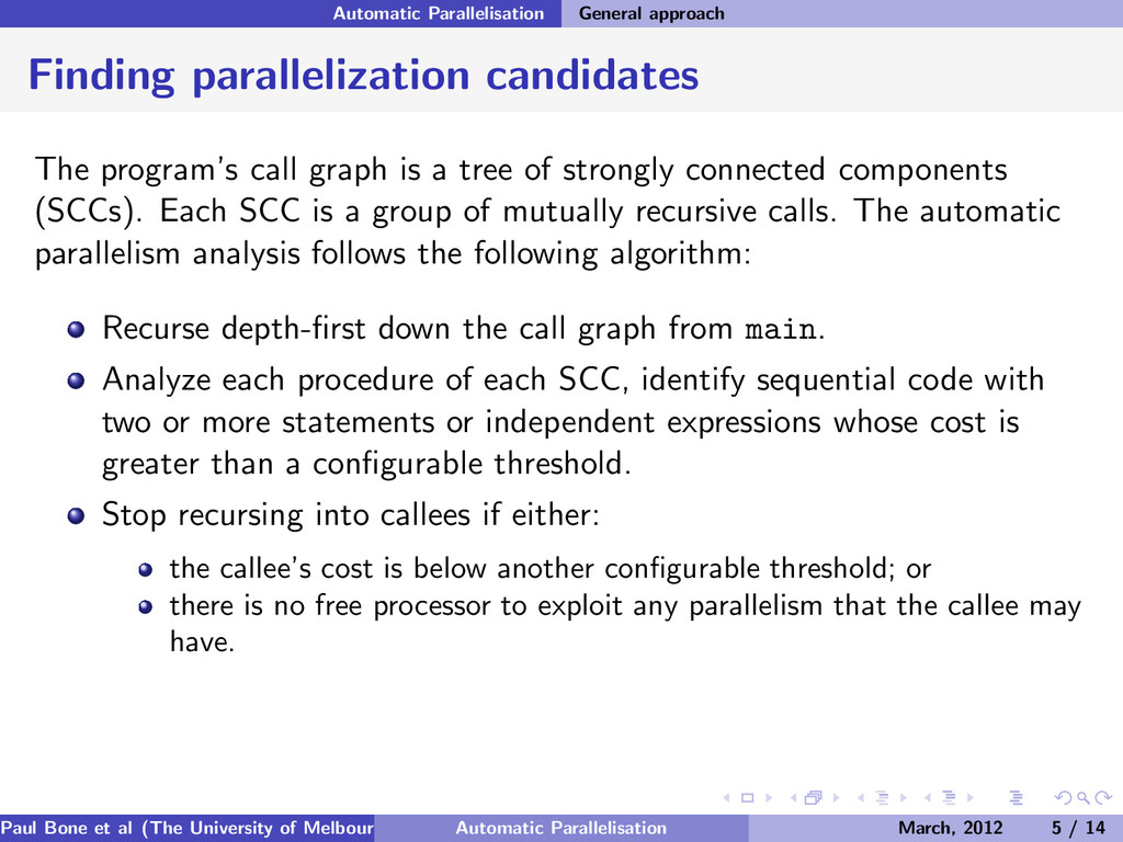Automatic Parallelisation General approach Find...
