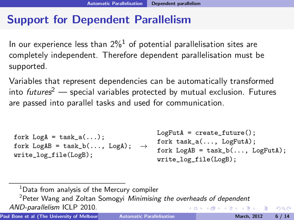 Automatic Parallelisation Dependent parallelism...
