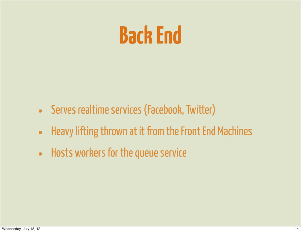 Back End • Serves realtime services (Facebook, ...
