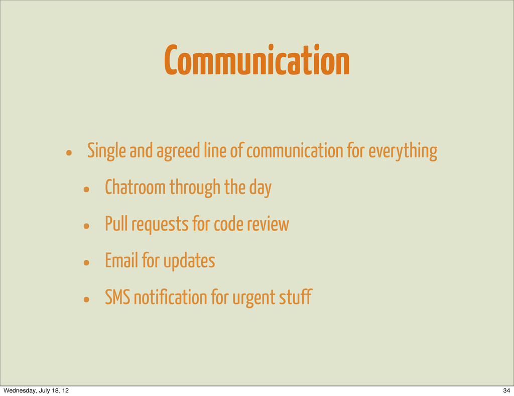 Communication • Single and agreed line of commu...
