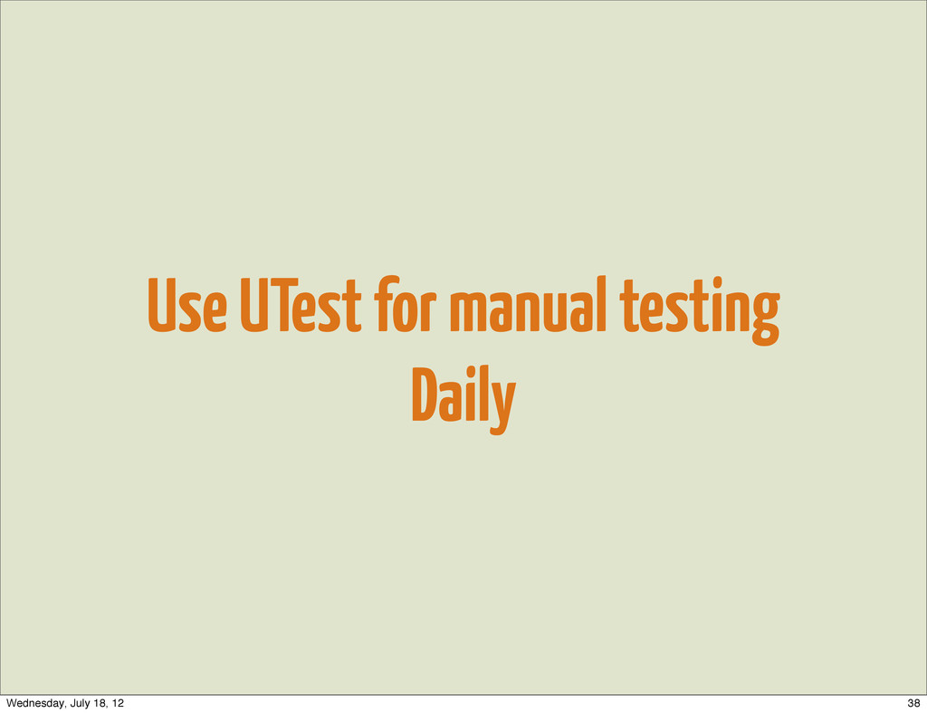 Use UTest for manual testing Daily 38 Wednesday...