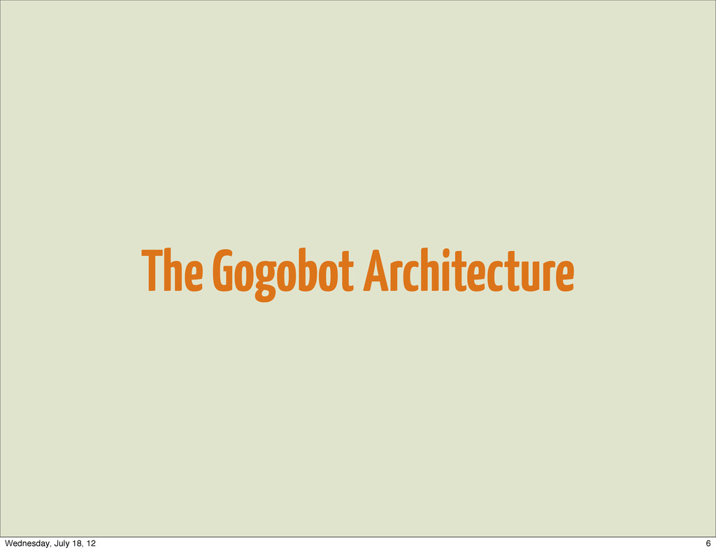 The Gogobot Architecture 6 Wednesday, July 18, ...