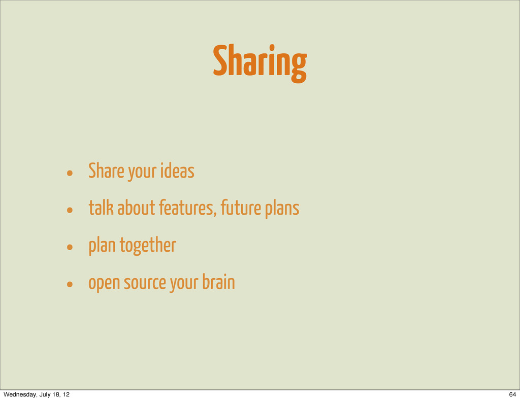 Sharing • Share your ideas • talk about feature...