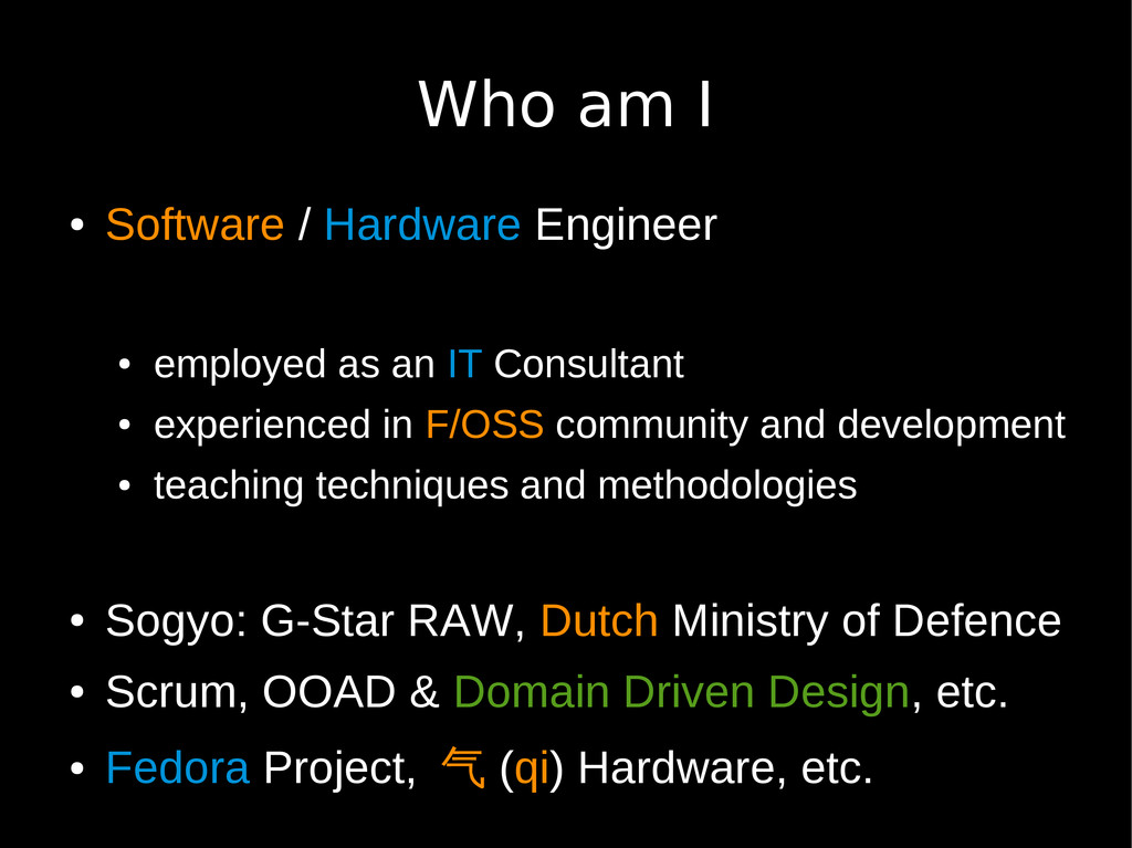 Who am I ● Software / Hardware Engineer ● emplo...