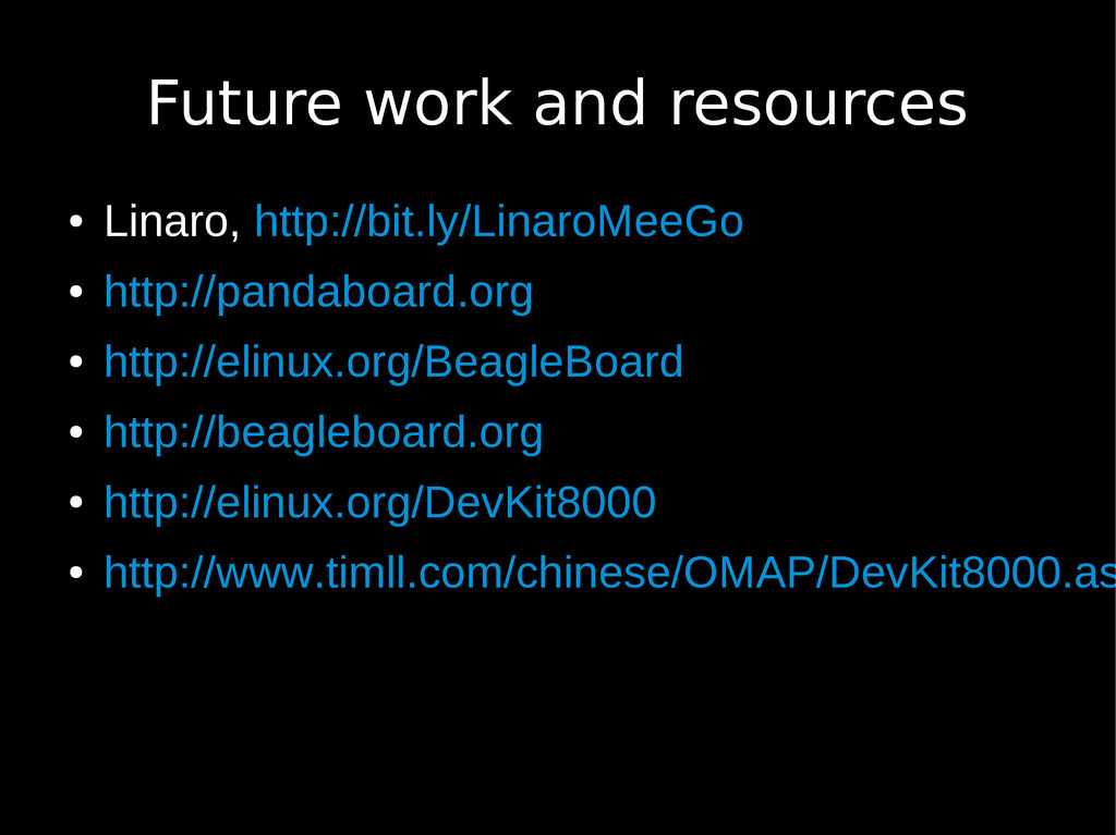 Future work and resources ● Linaro, http://bit....