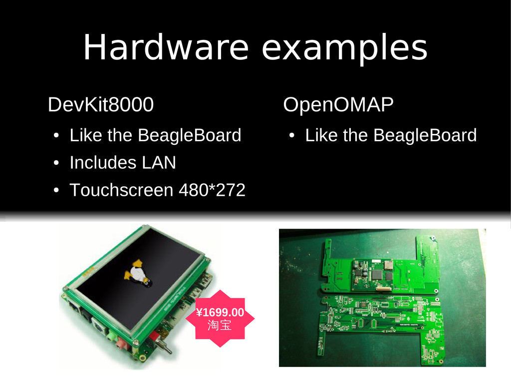 Hardware examples DevKit8000 ● Like the BeagleB...