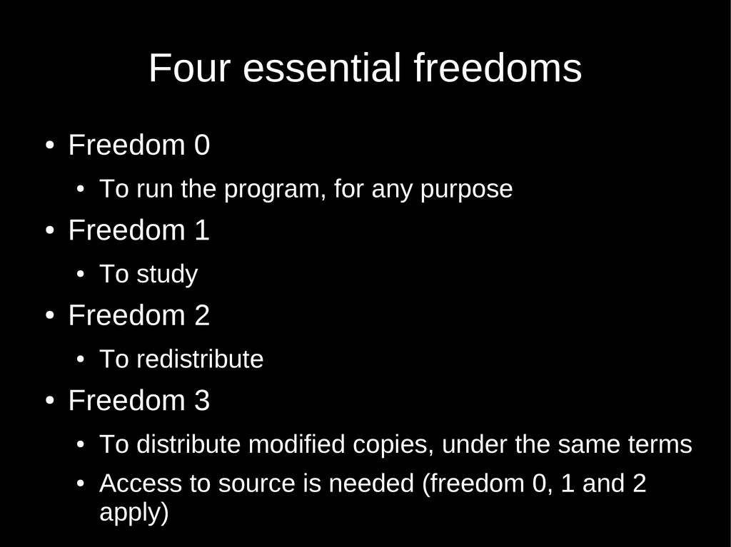 Four essential freedoms ● Freedom 0 ● To run th...