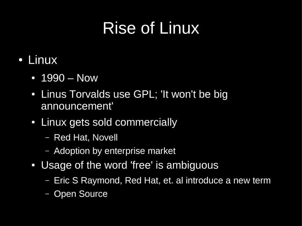 Rise of Linux ● Linux ● 1990 – Now ● Linus Torv...