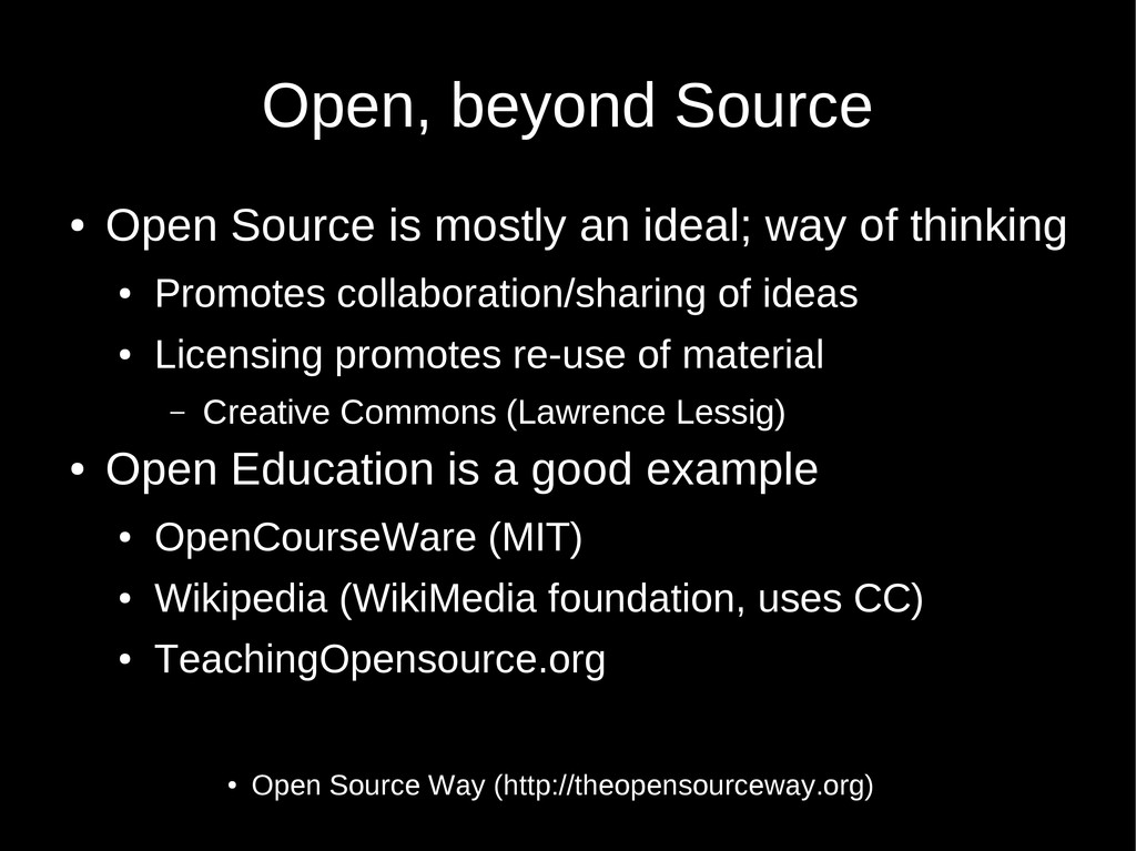 Open, beyond Source ● Open Source is mostly an ...