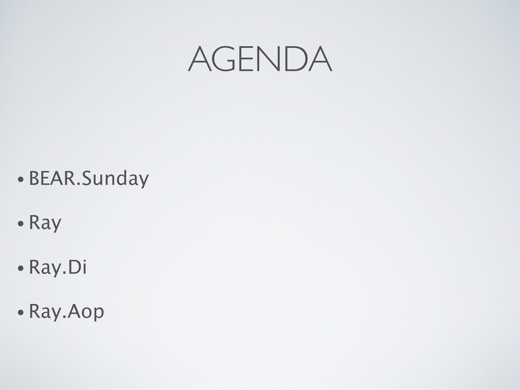 AGENDA • BEAR.Sunday • Ray • Ray.Di • Ray.Aop