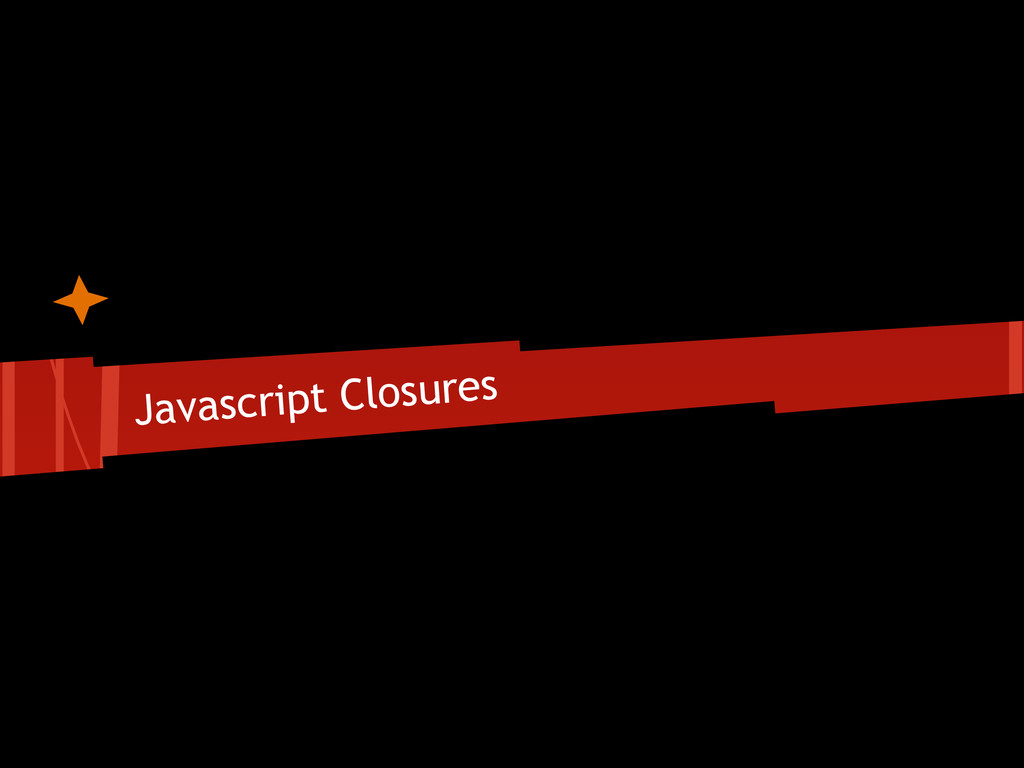 Javascript Closures