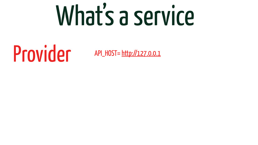 What's a service Provider API_HOST= http://127....