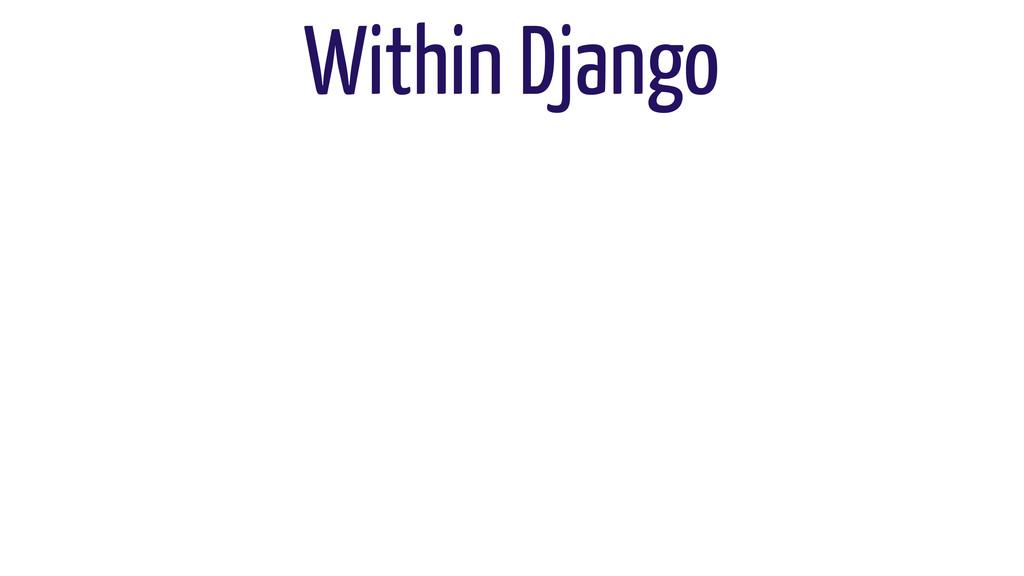 Within Django