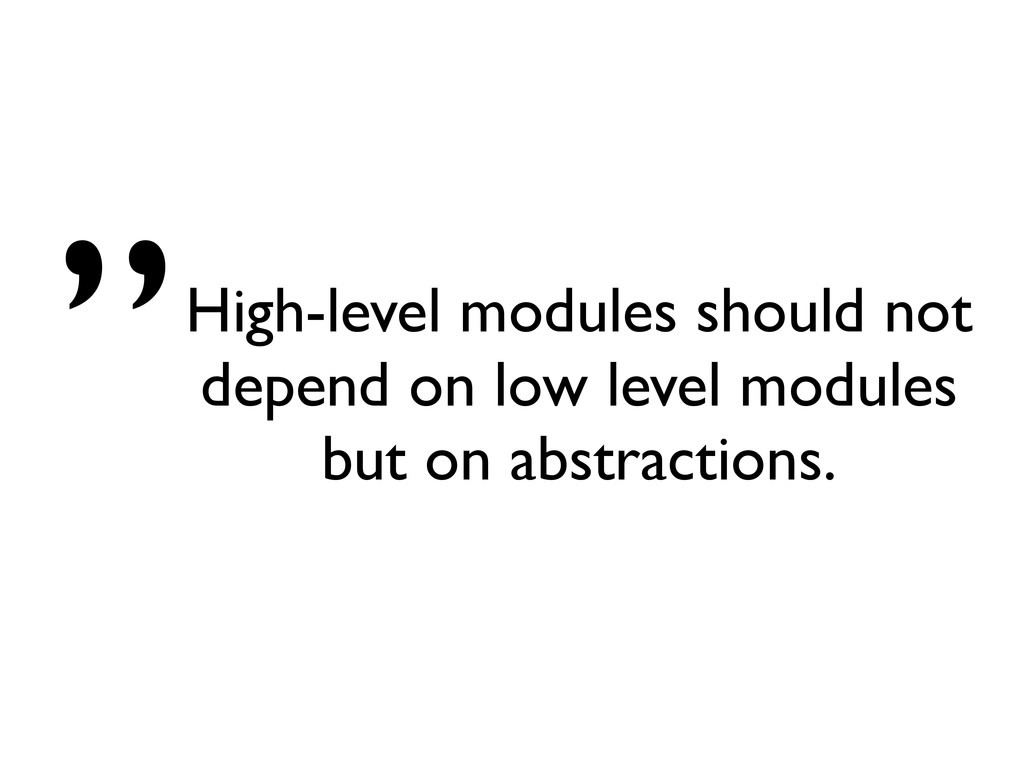 High-level modules should not depend on low lev...