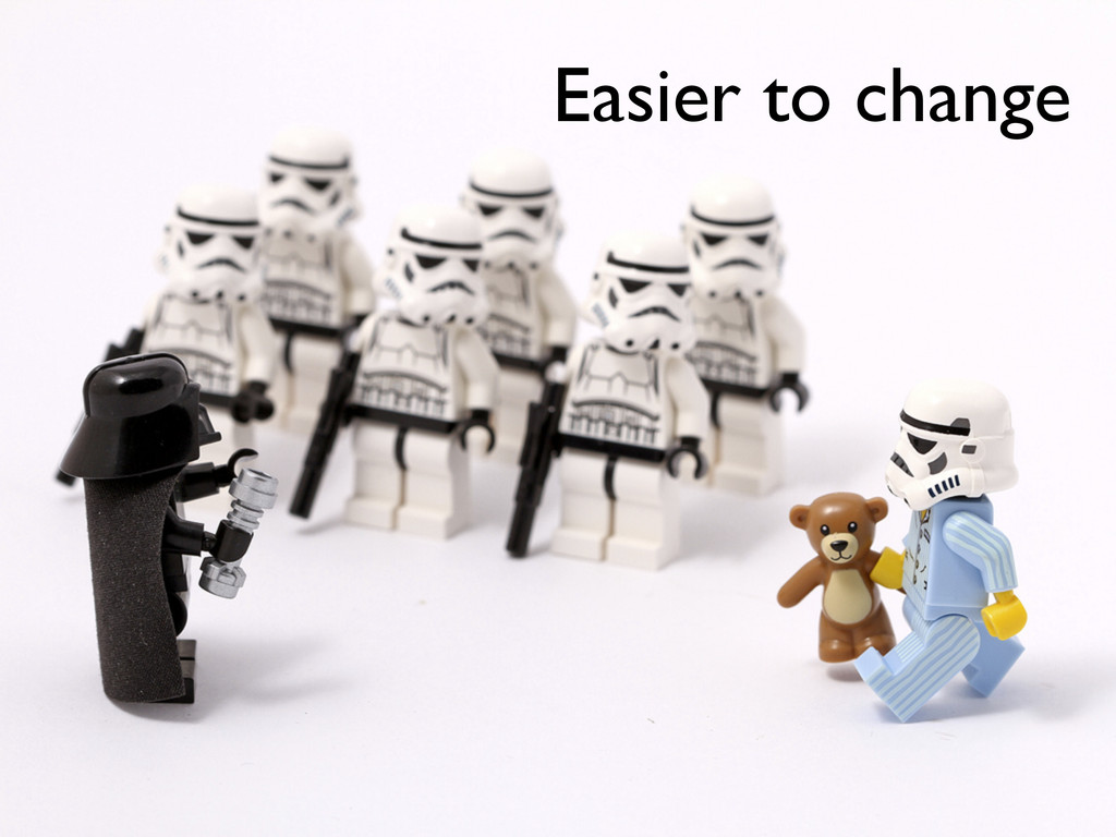 Easier to change