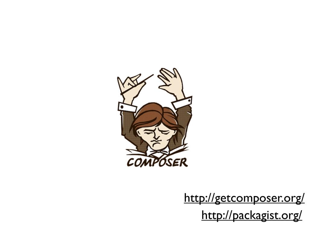 http://getcomposer.org/ http://packagist.org/