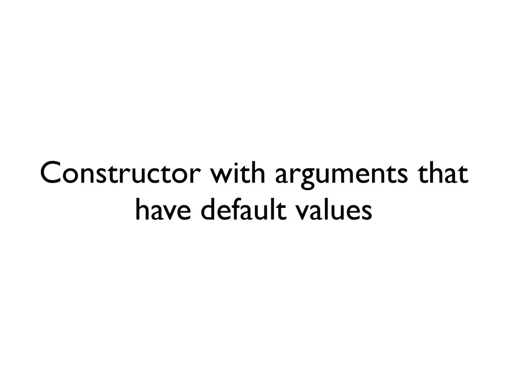 Constructor with arguments that have default va...