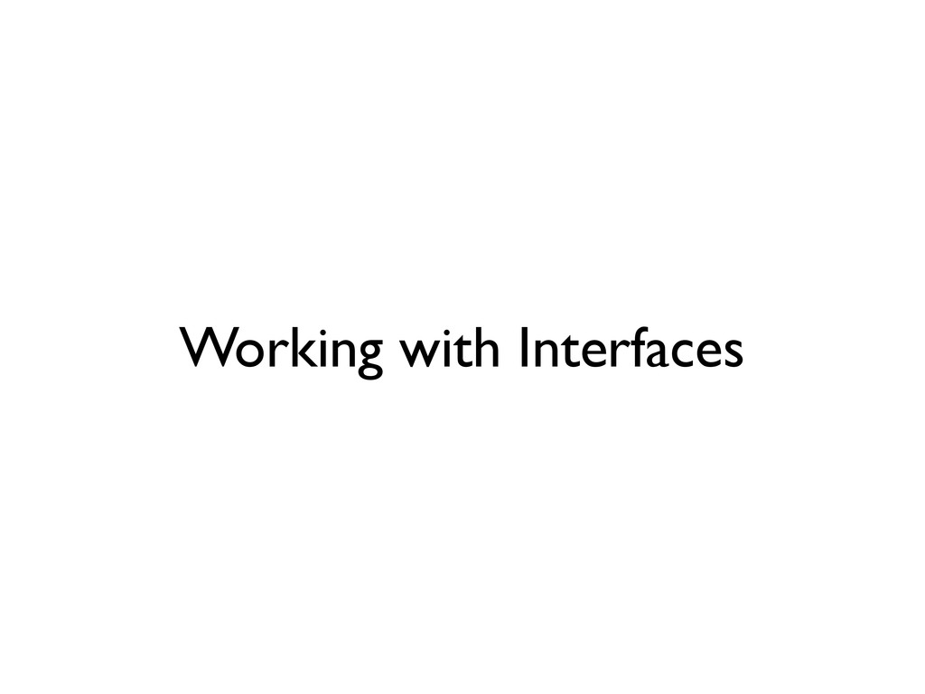 Working with Interfaces