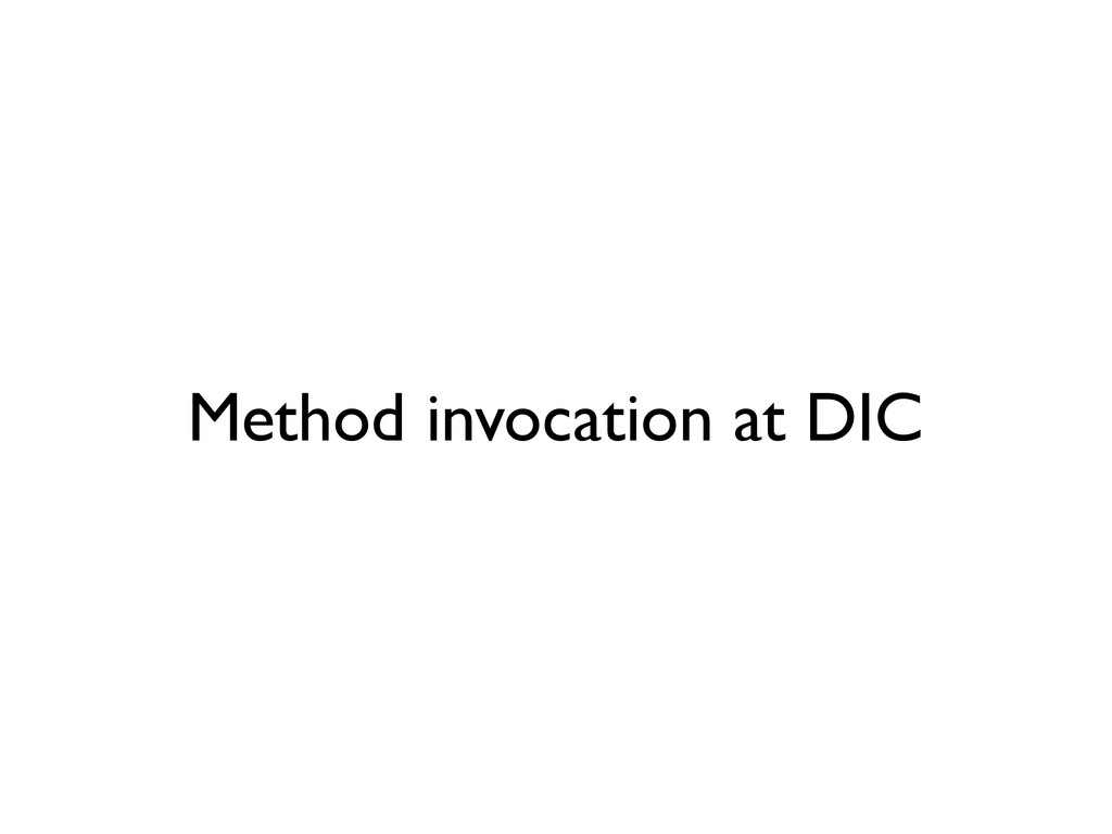 Method invocation at DIC