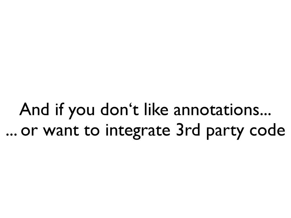 And if you don't like annotations... ... or wan...