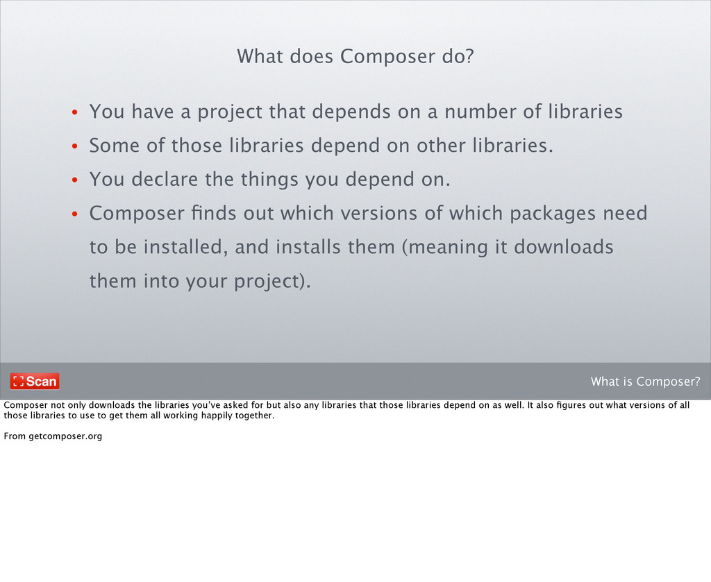 What is Composer? What does Composer do? • You ...