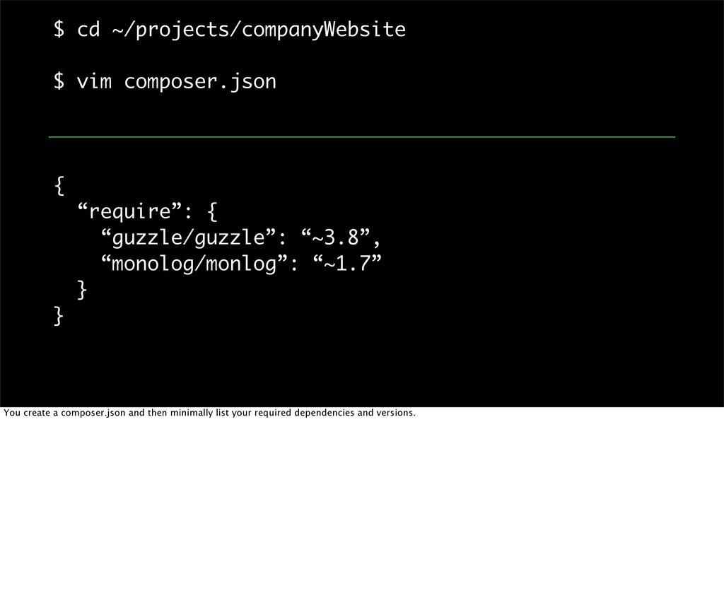 $ cd ~/projects/companyWebsite $ vim composer.j...