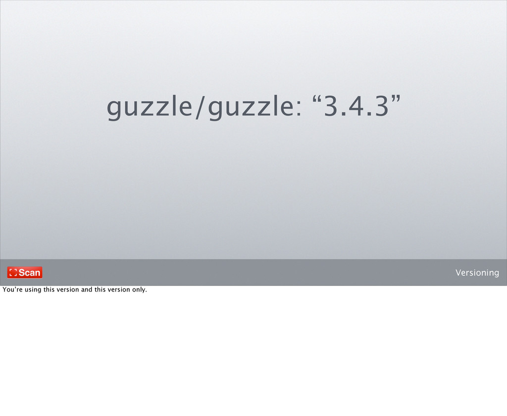 """Versioning guzzle/guzzle: """"3.4.3"""" You're using ..."""