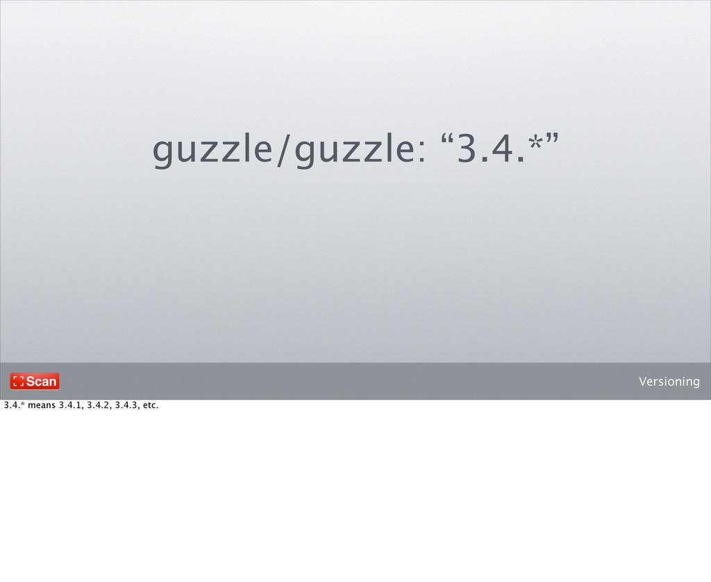 "Versioning guzzle/guzzle: ""3.4.*"" 3.4.* means 3..."