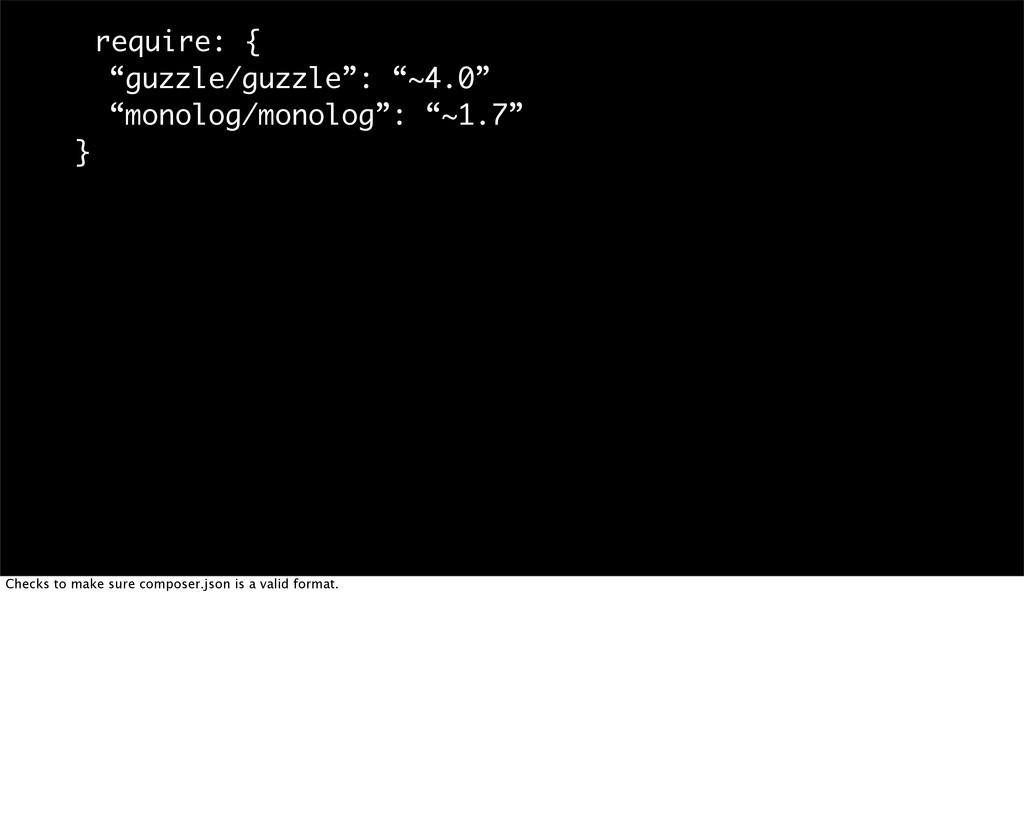 """require: { """"guzzle/guzzle"""": """"~4.0"""" """"monolog/mon..."""