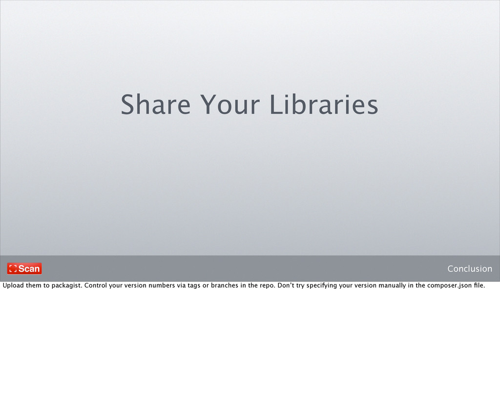 Conclusion Share Your Libraries Upload them to ...