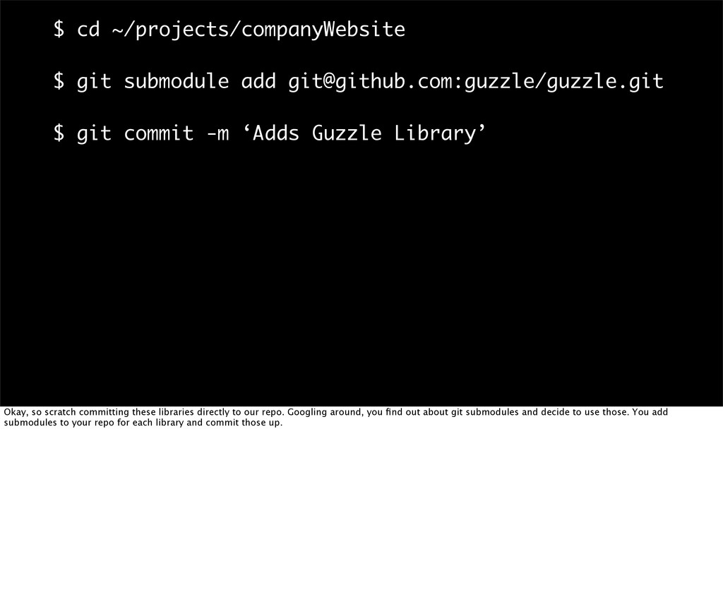 $ cd ~/projects/companyWebsite $ git submodule ...