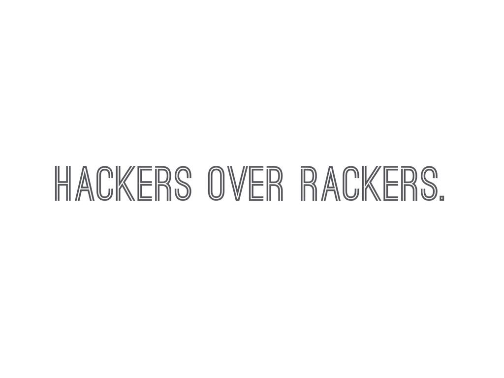 HACKERS over rackers.