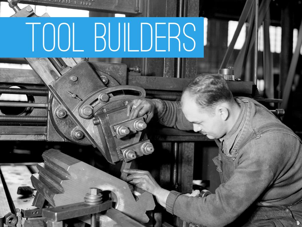 Tool Builders