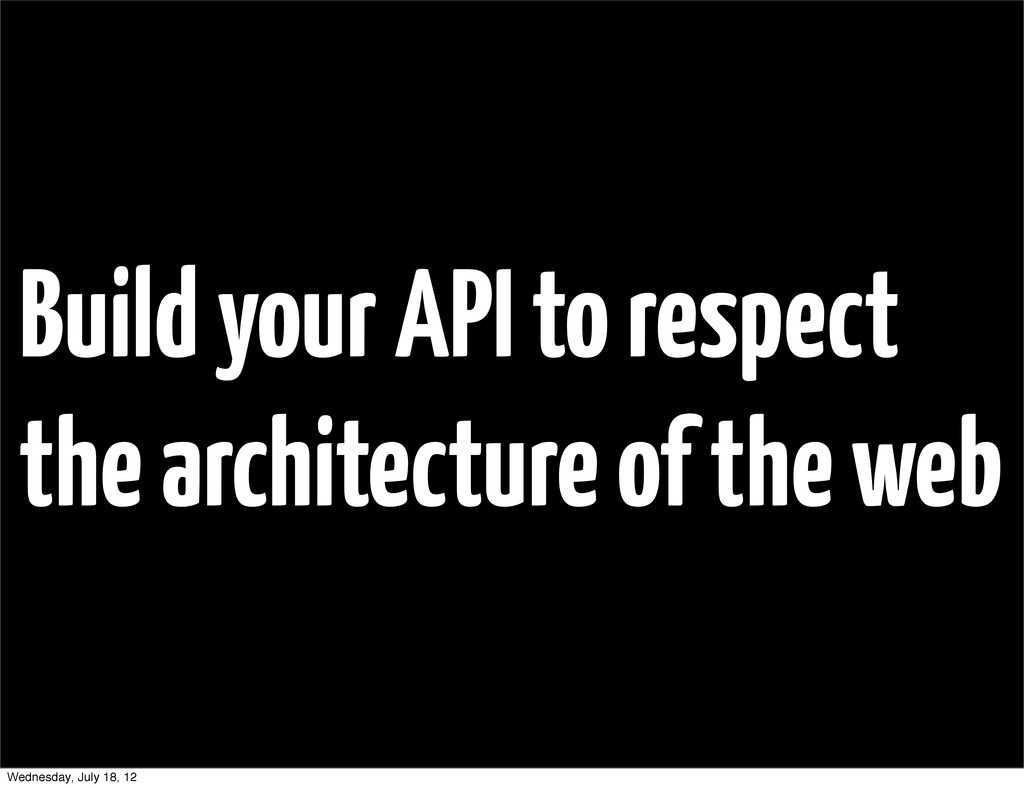 Build your API to respect the architecture of t...