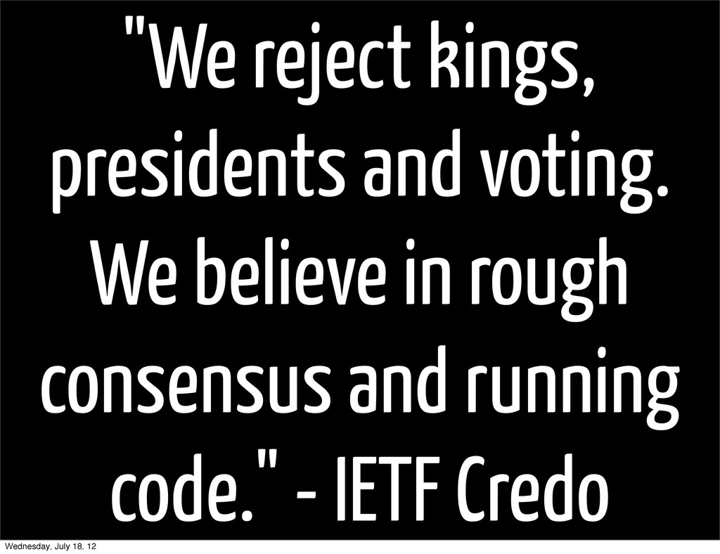 """""""We reject kings, presidents and voting. We bel..."""