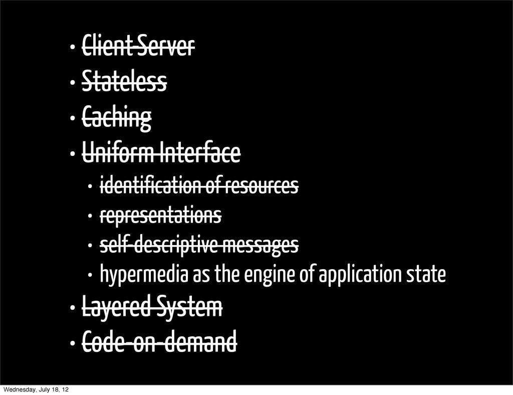 • Client-Server • Stateless • Caching • Uniform...