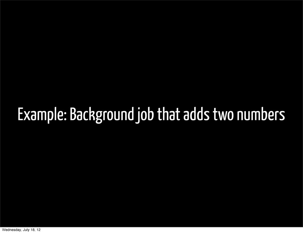 Example: Background job that adds two numbers W...