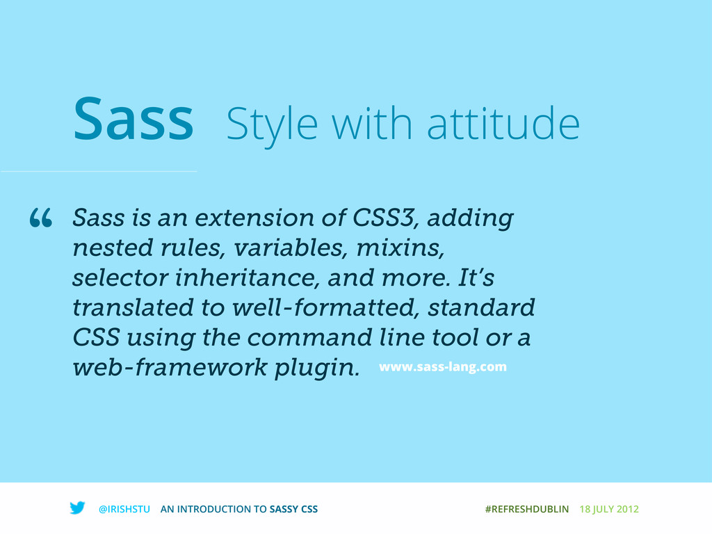 @IRISHSTU AN INTRODUCTION TO SASSY CSS #REFRESH...