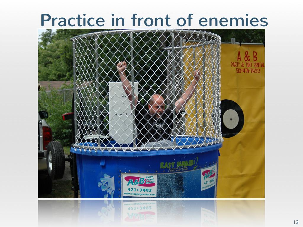 Practice in front of enemies 13