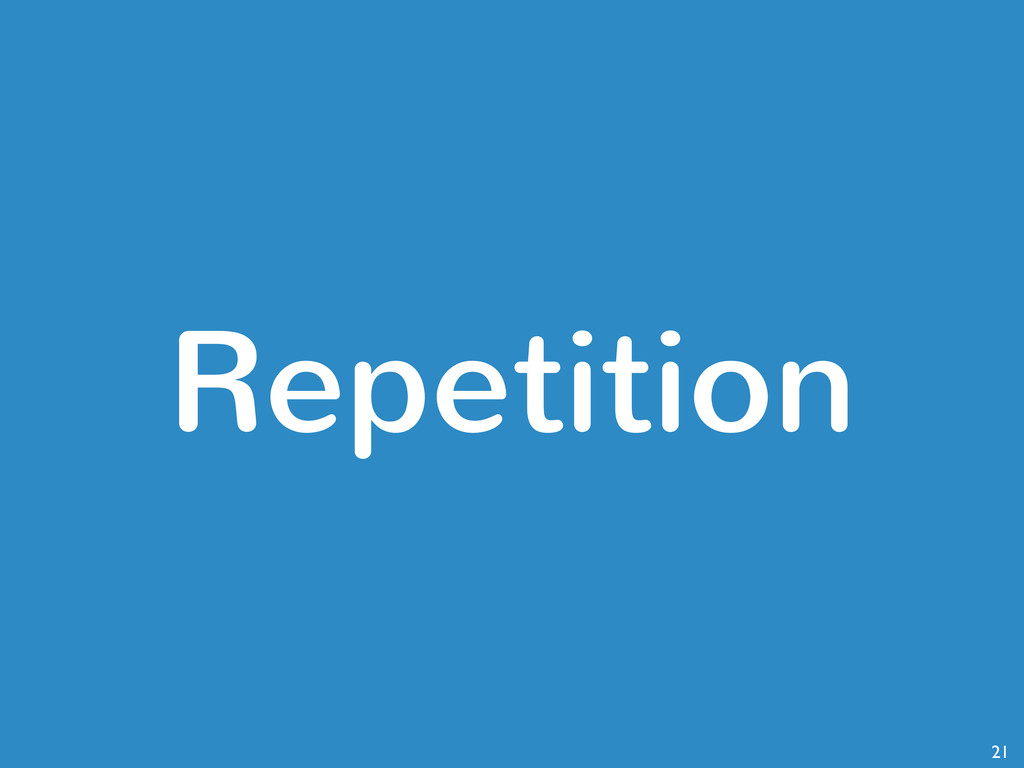 Repetition 21
