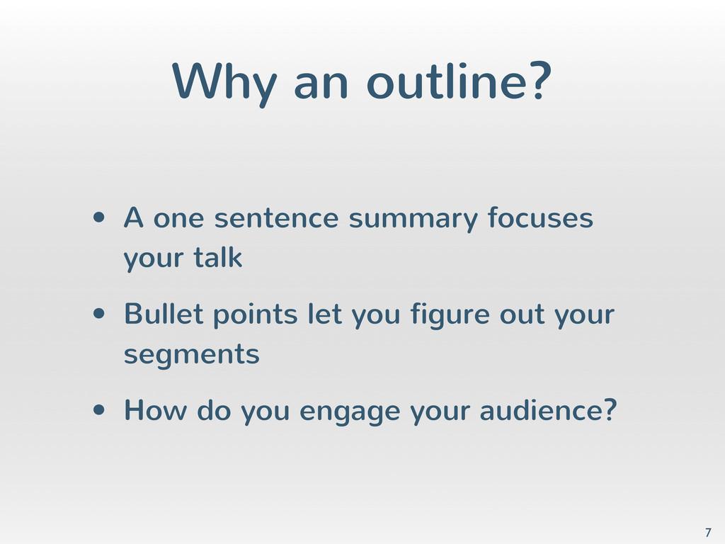Why an outline? • A one sentence summary focuse...