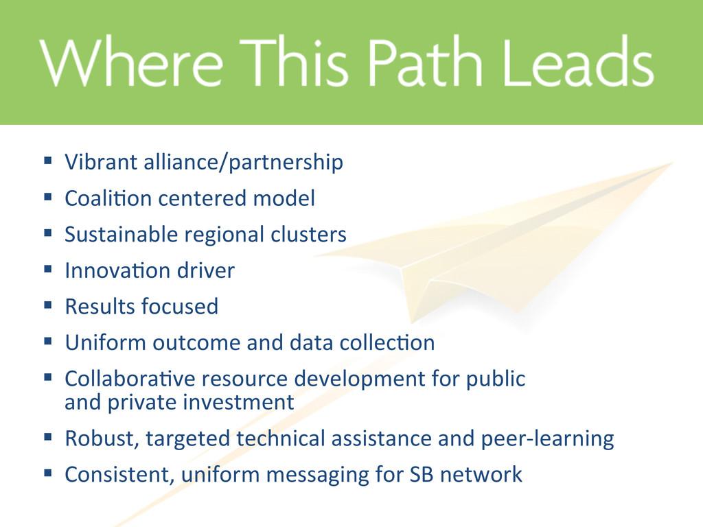 §  Vibrant alliance/partnership ...