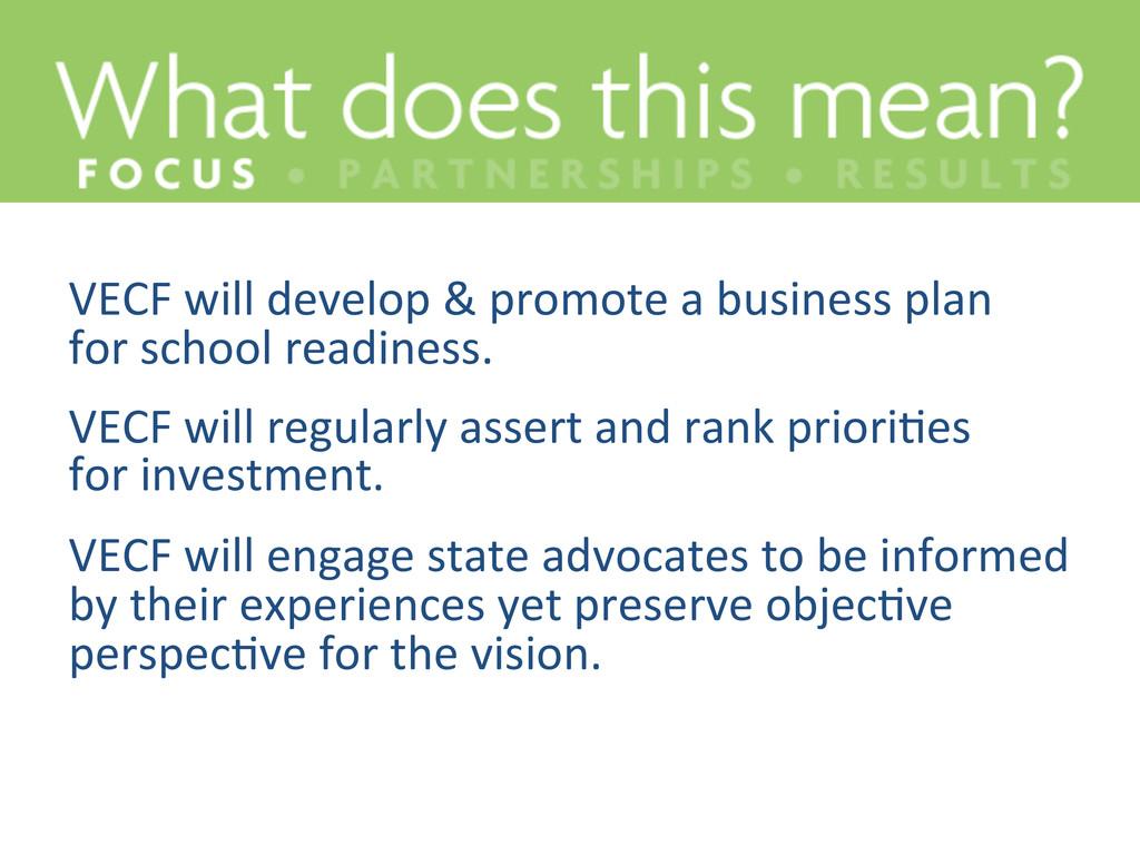 VECF will develop & promote a ...