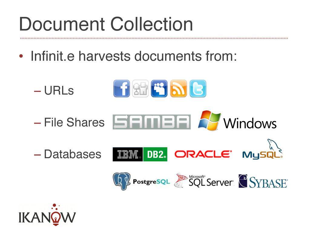 Document Collection! • Infinit.e harvests docum...