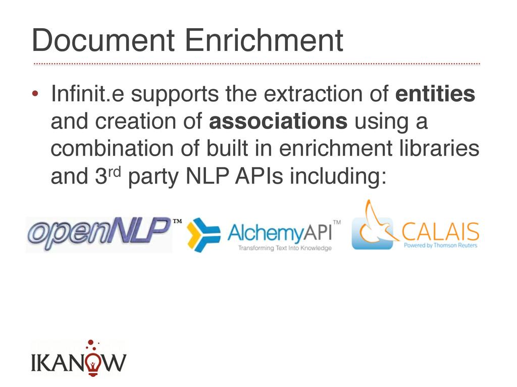 Document Enrichment! • Infinit.e supports the e...