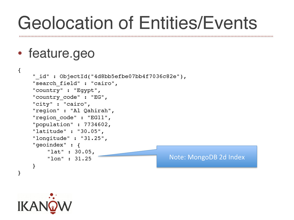 Geolocation of Entities/Events! • feature.geo!...