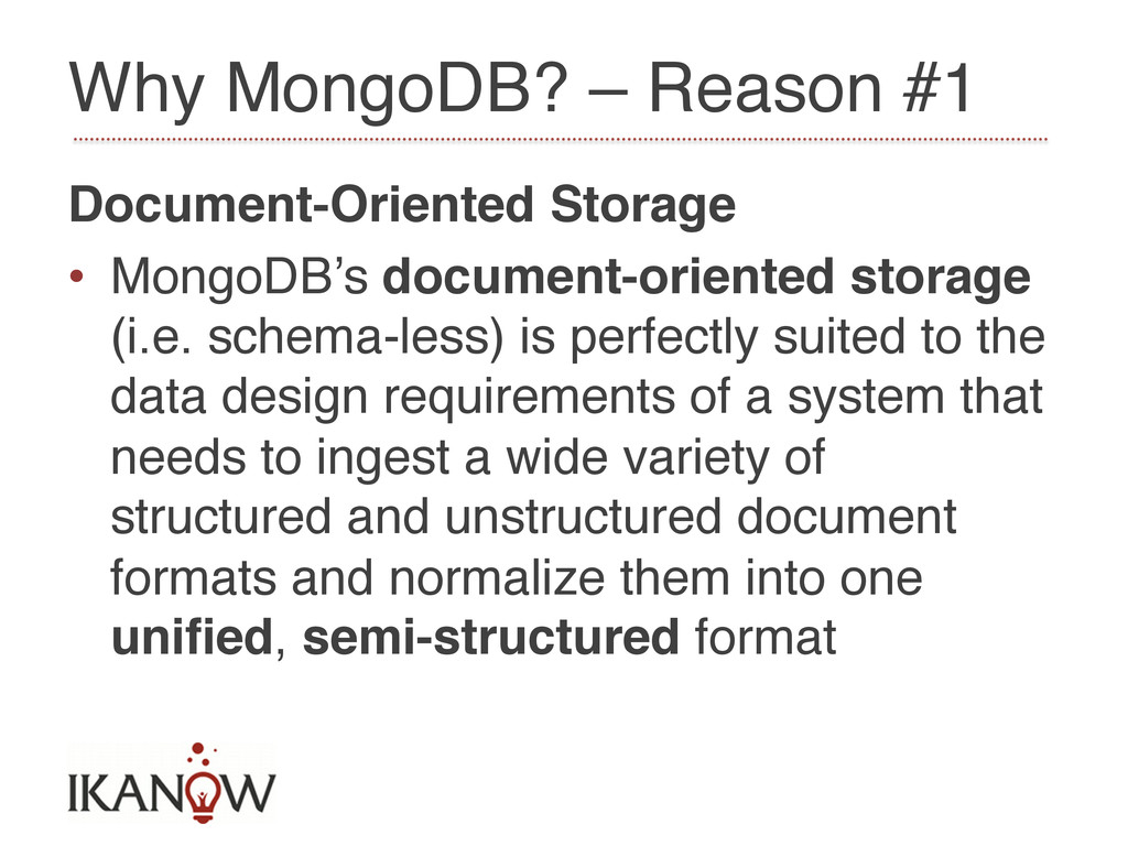 Why MongoDB? – Reason #1! Document-Oriented Sto...