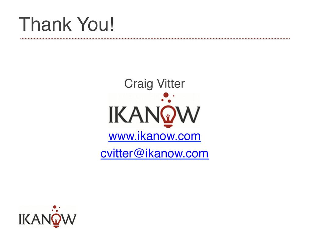 Thank You!! Craig Vitter! ! ! www.ikanow.com! c...